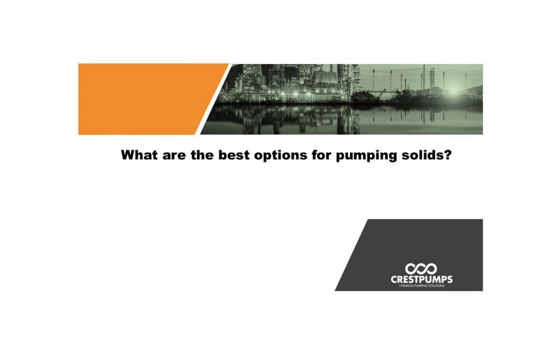 Pumping solids? What is the best option.